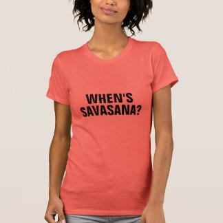 ¿CUÁNDO ES SAVASANA? Camiseta Playera