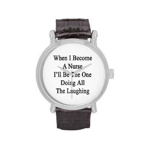 Cuando hago enfermera seré el que está que hace to relojes de pulsera