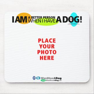¡Cuando hago que un perro lo personalice! Cojín de Tapetes De Raton