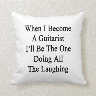 Cuando hago un guitarrista seré el un Al que hace Almohadas
