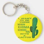 Cuando la karma le atornilla con un cactus 2 llavero redondo tipo pin
