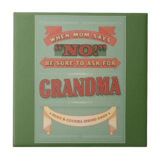 Cuando la mamá dice no, pida abuela. Teja