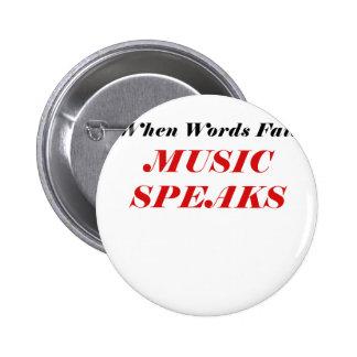 Cuando la música del fall de las palabras habla pin redondo de 2 pulgadas