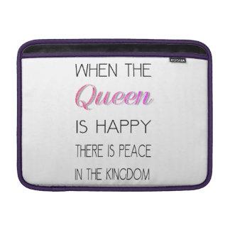 Cuando la reina es feliz - divertido cite fundas MacBook