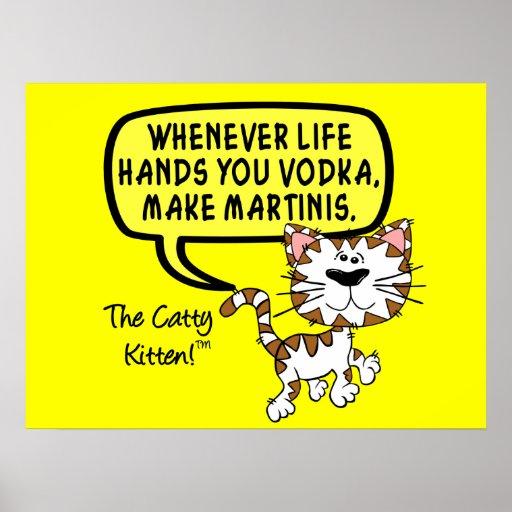 Cuando la vida le da la vodka haga los martinis posters