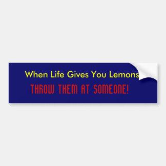 ¡Cuando la vida le da los limones, láncelos en alg Pegatina Para Auto