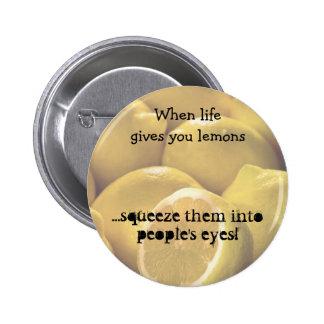 Cuando la vida le da los limones pin redondo 5 cm