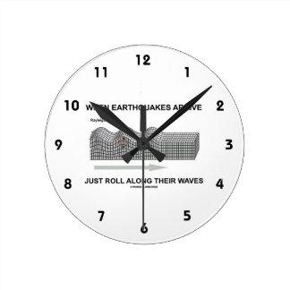 Cuando llegan los terremotos apenas rollo a lo relojes de pared