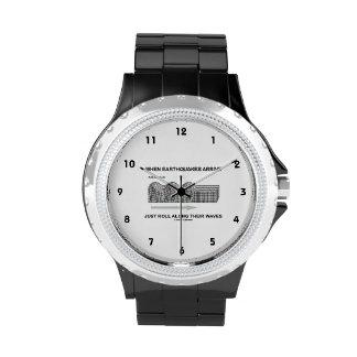 Cuando llegan los terremotos apenas rollo a lo relojes de pulsera