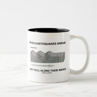 Cuando llegan los terremotos apenas rollo a lo taza de dos tonos