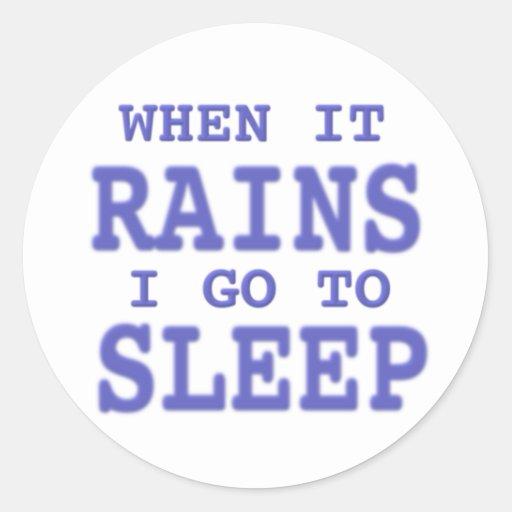 Cuando llueve, voy a dormir, los regalos pegatinas redondas