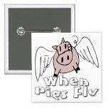 Cuando los cerdos vuelan pin