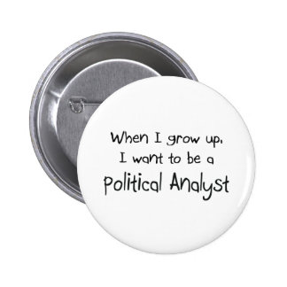Cuando me crezco quiera ser un analista político pin redondo de 2 pulgadas