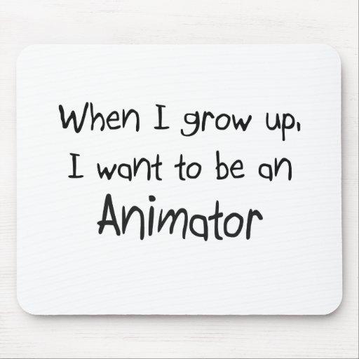 Cuando me crezco quiera ser un animador mouse pad