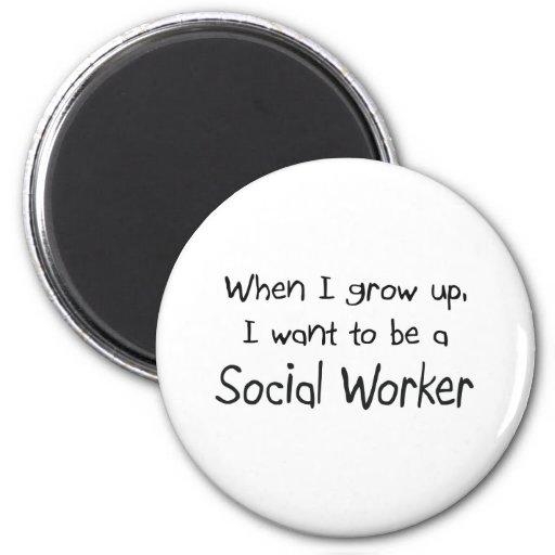 Cuando me crezco quiera ser un asistente social imán redondo 5 cm