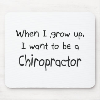Cuando me crezco quiera ser un Chiropractor Mousepad
