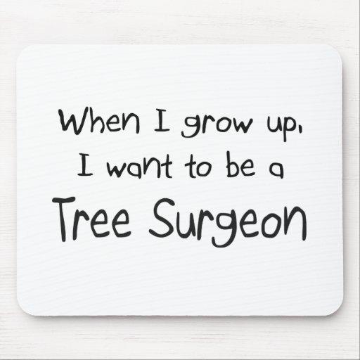 Cuando me crezco quiera ser un cirujano de árbol tapetes de ratones