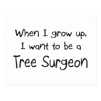 Cuando me crezco quiera ser un cirujano de árbol postal