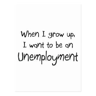 Cuando me crezco quiera ser un desempleo postales
