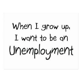 Cuando me crezco quiera ser un desempleo tarjeta postal