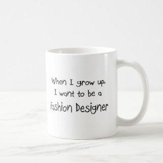 Cuando me crezco quiera ser un diseñador de moda taza