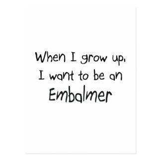 Cuando me crezco quiera ser un Embalmer Tarjeta Postal