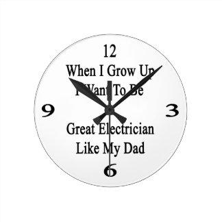 Cuando me crezco quiera ser un gran electricista reloj redondo mediano