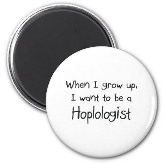 Cuando me crezco quiera ser un Hoplologist Imán