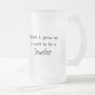 Cuando me crezco quiera ser un joyero taza de cristal
