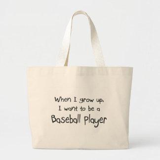Cuando me crezco quiera ser un jugador de béisbol bolsa tela grande
