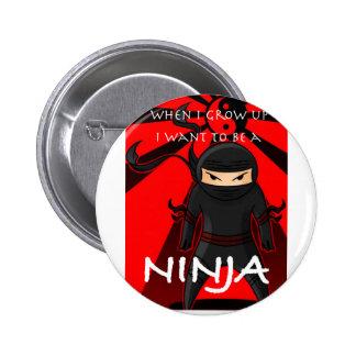 Cuando me crezco quiera ser un Ninja Pin Redondo De 2 Pulgadas
