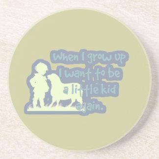 Cuando me crezco quiera ser un niño otra vez… posavasos personalizados
