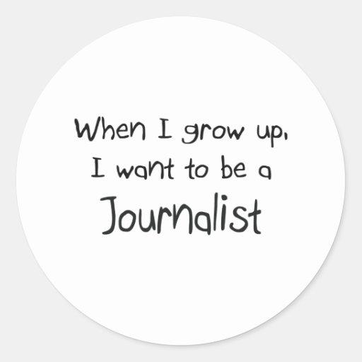 Cuando me crezco quiera ser un periodista pegatinas redondas