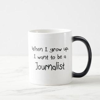 Cuando me crezco quiera ser un periodista taza mágica