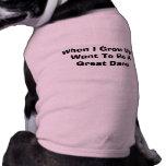 Cuando me crezco quiera ser un perro de great dane camisas de mascota