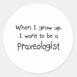 Cuando me crezco quiera ser un Praxeologist Etiquetas Redondas