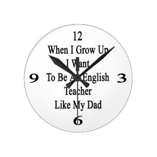 Cuando me crezco quiera ser un profesor de inglés reloj redondo mediano