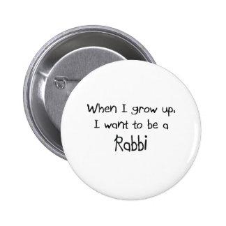 Cuando me crezco quiera ser un rabino pin redondo de 2 pulgadas