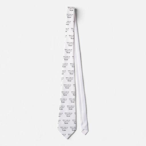 Cuando me crezco quiera ser un rector corbatas