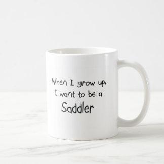 Cuando me crezco quiera ser un Saddler Taza De Café