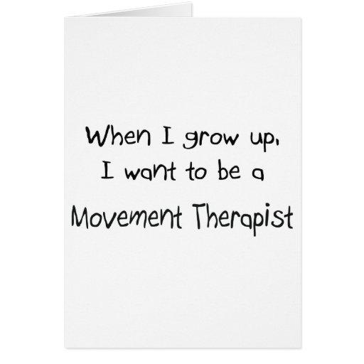 Cuando me crezco quiera ser un terapeuta del movim tarjeta de felicitación