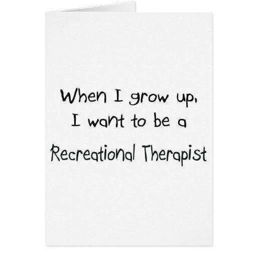 Cuando me crezco quiera ser un Therapi recreativo Tarjeta De Felicitación