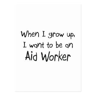 Cuando me crezco quiera ser un trabajador de ayuda tarjetas postales