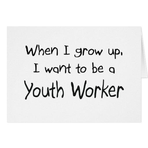 Cuando me crezco quiera ser un trabajador de la ju tarjeta