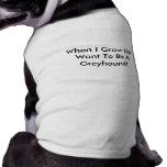 Cuando me crezco quiera ser una camiseta del perro ropa de perros