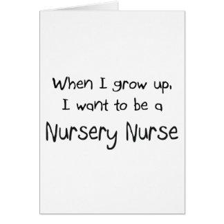Cuando me crezco quiera ser una enfermera del cuar tarjeta de felicitación