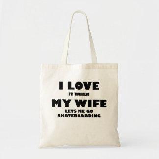 Cuando mi esposa me deja ir a andar en monopatín bolsa