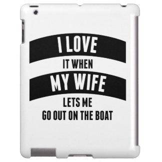 Cuando mi esposa me deja salir en el barco funda para iPad