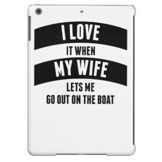 Cuando mi esposa me deja salir en el barco funda para iPad air