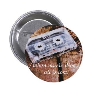 Cuando muere la música pin redondo 5 cm